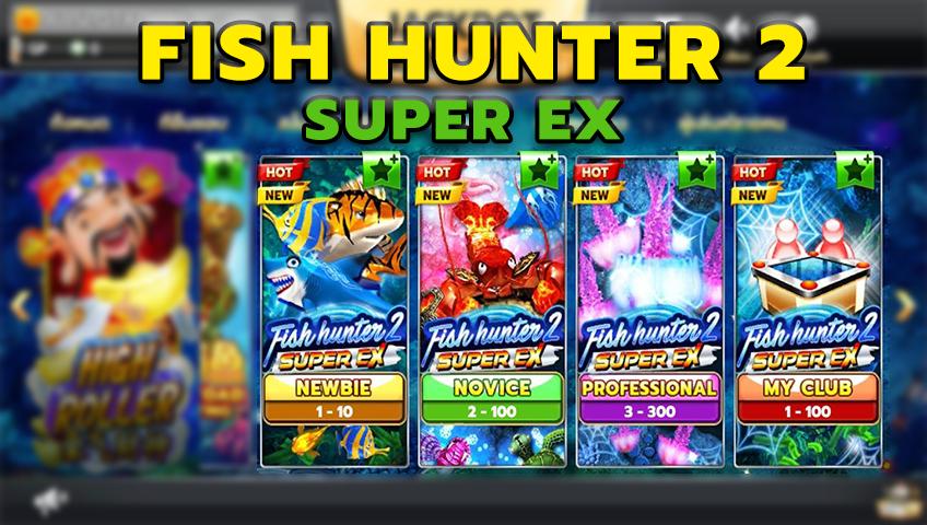 เกมยิงปลา Fish hunter 2 super ex เกม คาสิโนออนไลน์ ที่มาแรงแห่งปีแนะนำนี่เลย